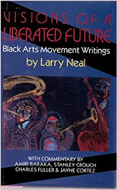 Visions of a liberated future: Black arts movement writings