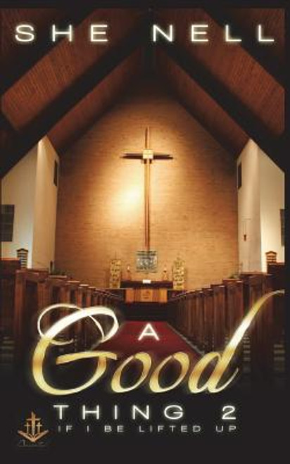 A Good Thing 2: If I Be Lifted Up
