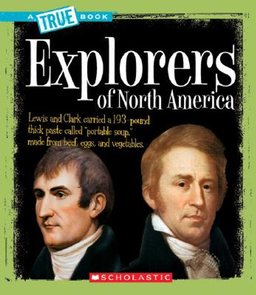 Explorers of North America (True Book)