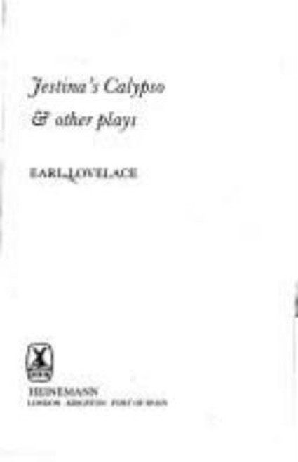 Jestina's Calypso and Other Plays (Caribbean Writers Series)