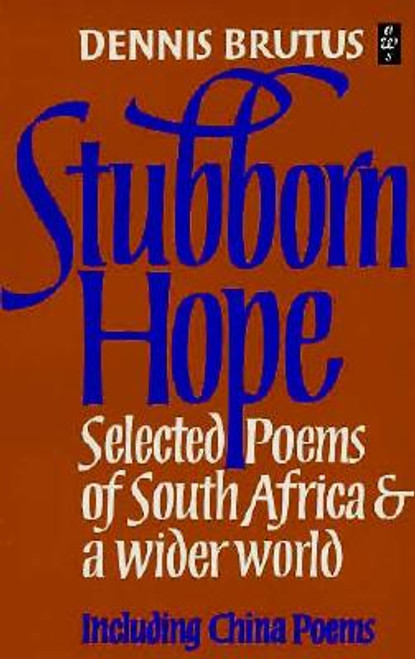 Stubborn Hope: New Poems and Selections from China Poems and Strains (African Writers Series)