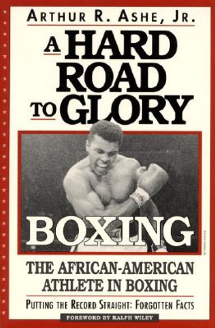 A Hard Road To Glory: A History Of The African American Athlete: Boxing