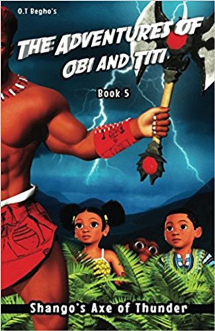 The Adventures of Obi and Titi: Shango's Axe of Thunder (Book 5)