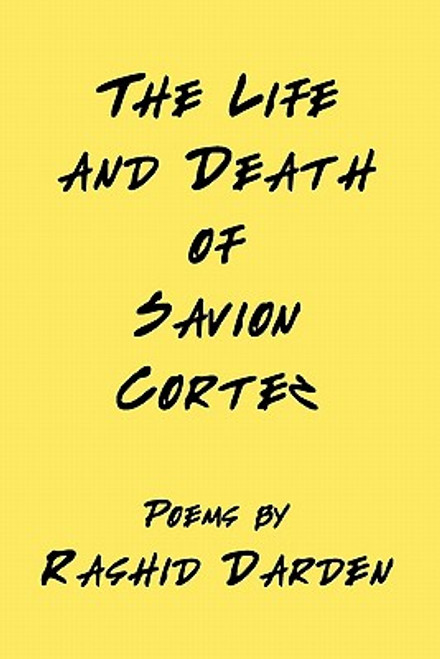 The Life And Death Of Savion Cortez