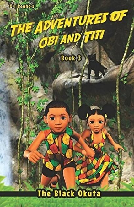 The Adventures of Obi and Titi: The Black Okuta (Book 3)