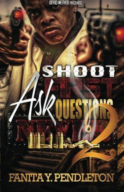 Shoot First Ask Questions Never Part 2