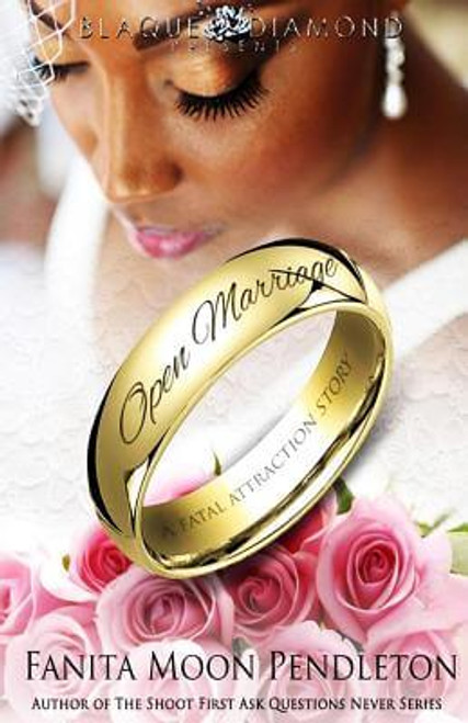 Open Marriage: A Fatal Attraction Story