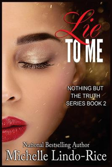 Lie to Me (Nothing but the Truth, Volume 2)
