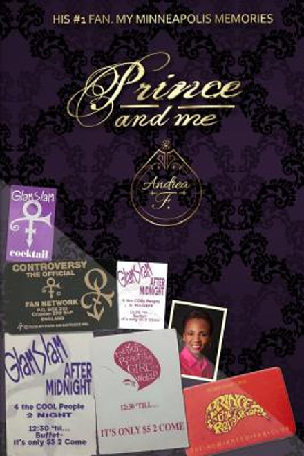 Prince and Me: His #1 Fan: My Minneapolis Memories