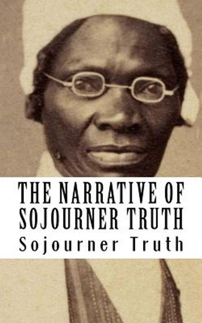 Sojourner Truth: The Narrative of Sojourner Truth
