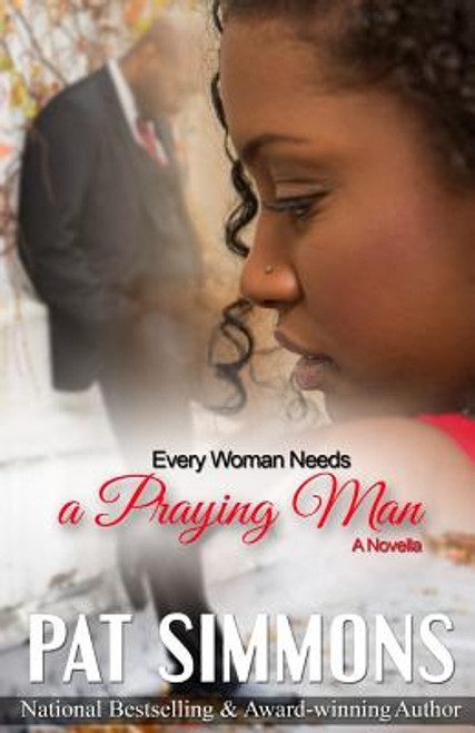 Every Woman Needs A Praying Man (Love at the Crossroads) (Volume 5)