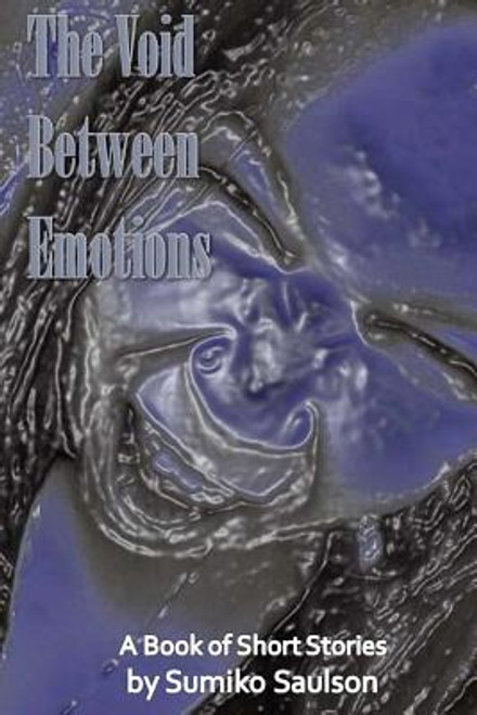 The Void Between Emotions: A Short Story Collection