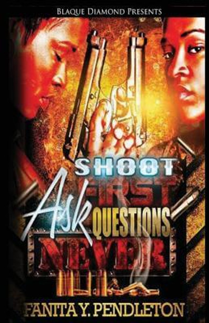 Shoot First Ask Questions Never (Volume 1)