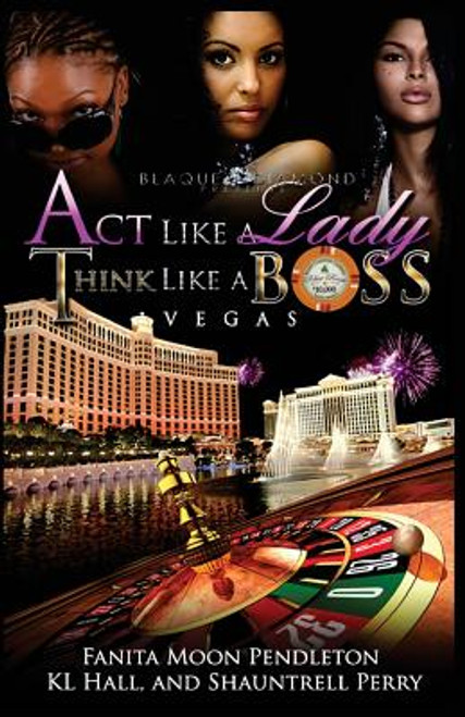 Act Like A Lady Think Like A Boss: Vegas
