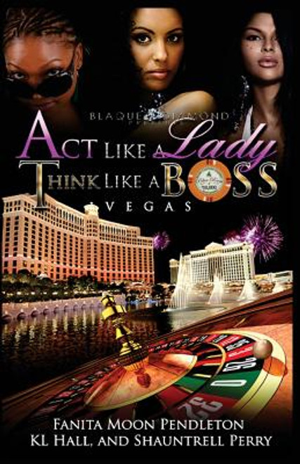 Act Like A Lady, Think Like A Boss: Vegas