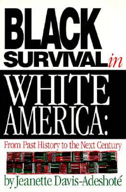 Black Survival In White America: From Past History To The Next Century