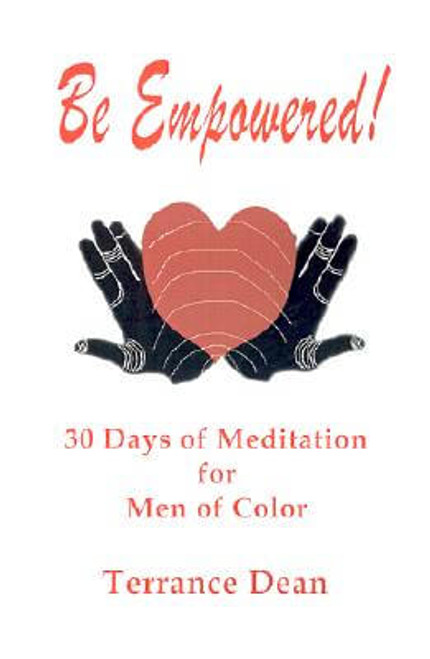 Be Empowered: 30 Days of Meditation for Men of Color