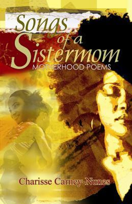 Songs Of A Sistermom: Motherhood Poems