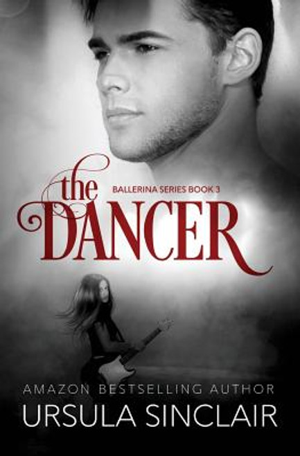 The Dancer: The Ballerina Series Book 3 (Volume 3)