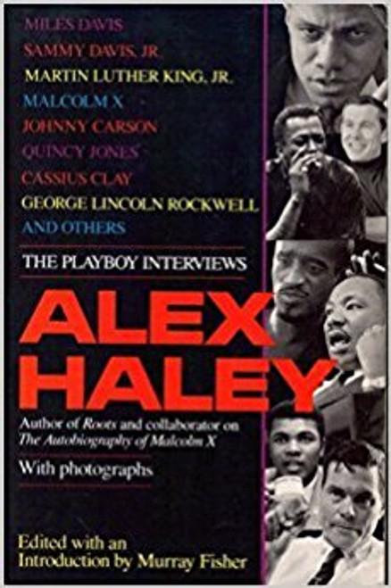 Alex Haley: The Playboy Interviews
