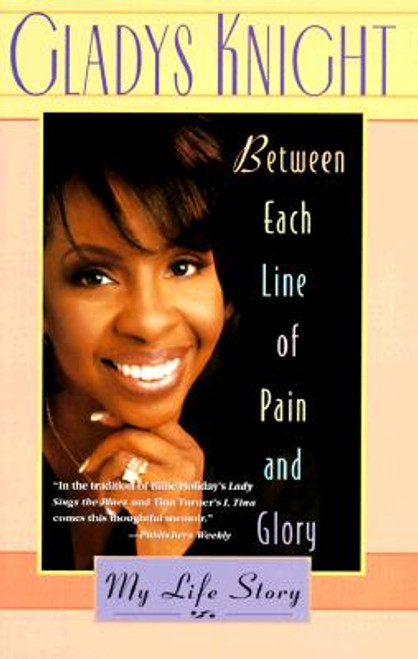 Between Each Line of Pain and Glory: My Life Story