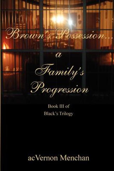 Brown's Possession...A Family's Progression