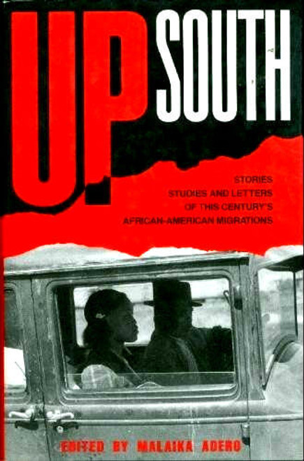 Up South: Stories, Studies, and Letters of African American Migrations