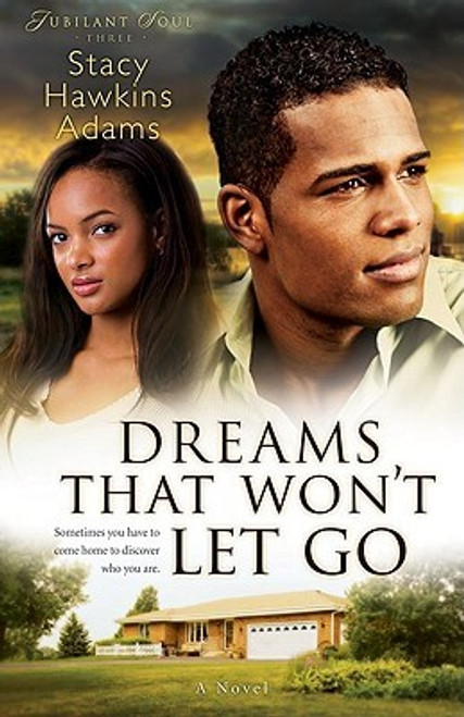 Dreams That Won't Let Go: A Novel (Jubilant Soul)