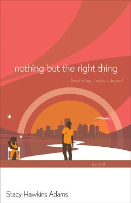 Nothing But The Right Thing: A Novel