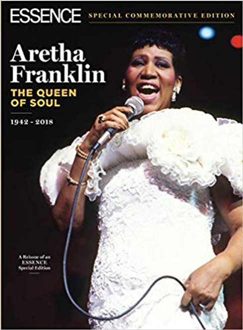 ESSENCE Aretha Franklin: The Queen of Soul, 1942 - 2018