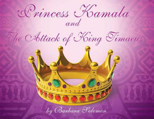 Princess Kamala and The Attack of King Timaeus