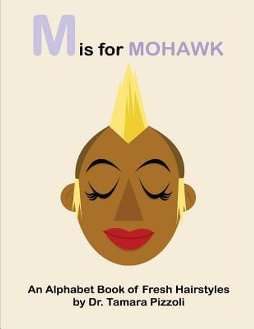 M is for Mohawk: An Alphabet Book of Fresh Hairstyles
