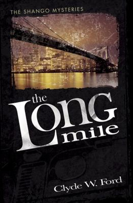 The Long Mile: The Shango Mysteries