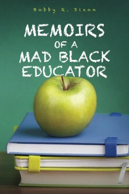 Memoirs of a Mad Black Educator