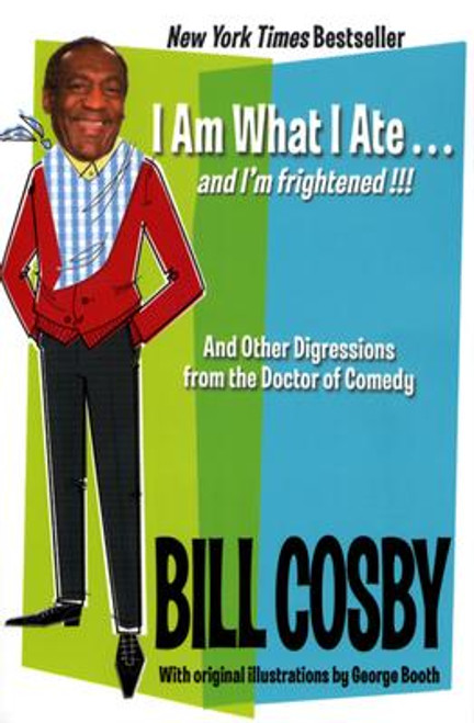 I Am What I Ate…and I'm frightened!!!: And Other Digressions from the Doctor of Comedy