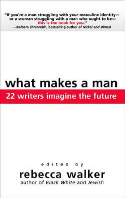 What Makes A Man: 22 Writers Imagine The Future