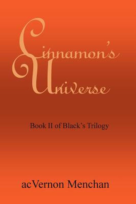Cinnamon's Universe: Book II of Black's Trilogy