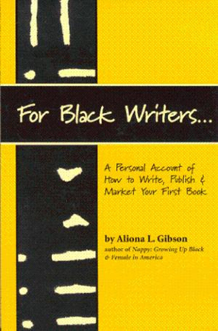 For Black Writers…A Personal Account of How to Write, Publish & Market Your First Book