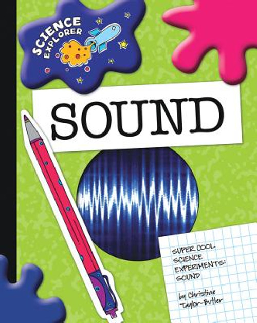 Sound: Super Cool Science Experiments (Science Explorer)