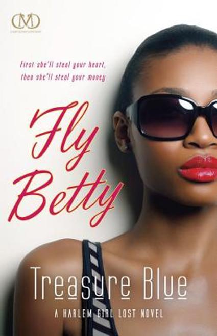 Fly Betty (Harlem Girl Lost Novels)