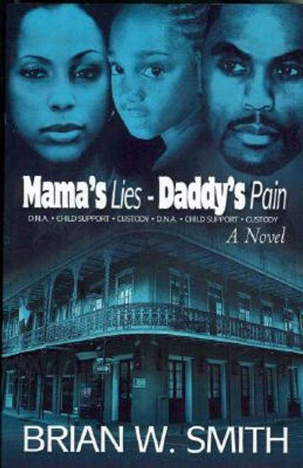 Mama's Lies-Daddy's Pain