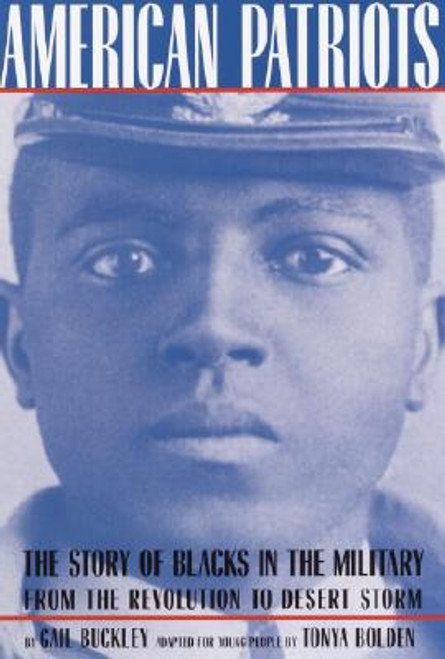 American Patriots: The Story of Blacks in the Military from the Revolution to Desert Storm (Young Readers Adaptation)