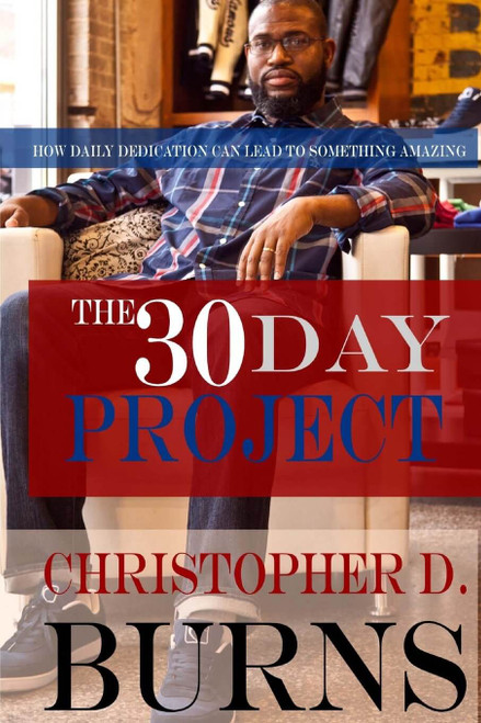 The 30 Day Project: How Daily Dedication Can Lead to Something Amazing