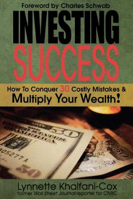 Investing Success: How to Conquer 30 Costly Mistakes & Multiply Your Wealth