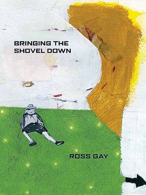 Bringing the Shovel Down (Pitt Poetry Series)