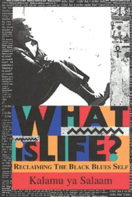 What Is Life?: Reclaiming the Black Blues Self