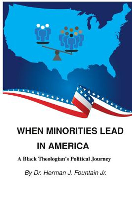 When Minorities Lead in America: A Black Theologian's Political Journey