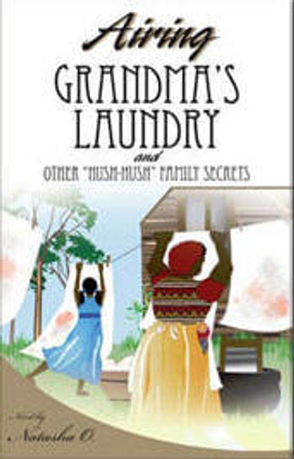Airing Grandma's Laundry And Other Hush Hush Family Secrets