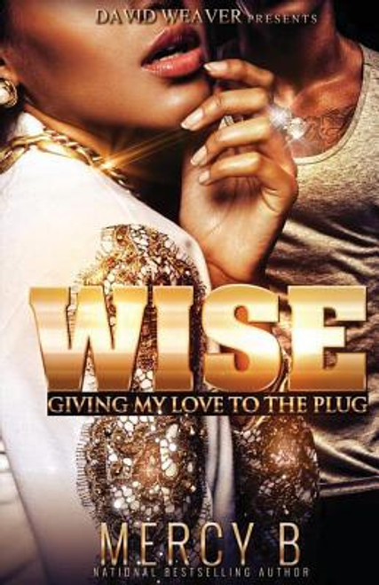Wise: Giving My Love To The Plug