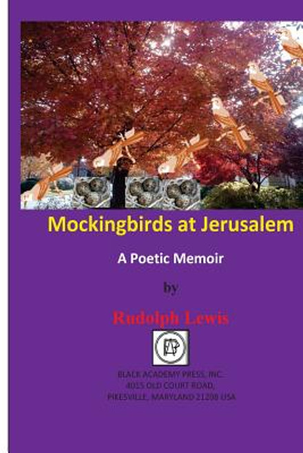 Mockingbirds At Jerusalem: A Poetic Memoir